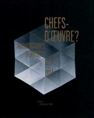 Chefs d oeuvre architectures de mus es 1937 2014 paris art - Chef d oeuvre ...