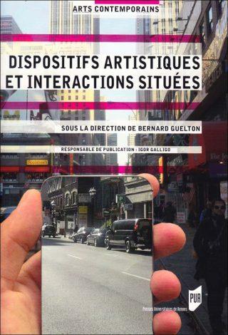 Dispositifs artistiques et interactions situées, Livre, Bernard Guelton