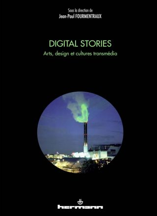 Digital Stories, livre, Jean-Paul Fourmentraux