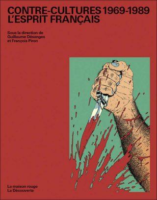 Contre-culture 1969-1989. L'Esprit français, 2017, livre, Guillaume Désanges