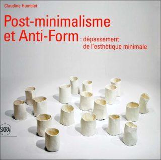 Post-Minimalisme et Anti-form, livre, Claudine Humblet