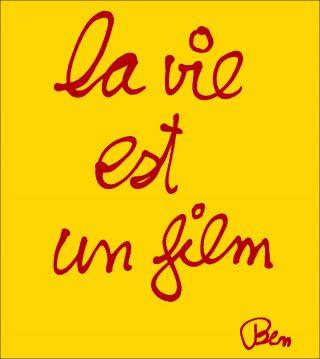 Ben Vautier, La vie est un film, 2019.