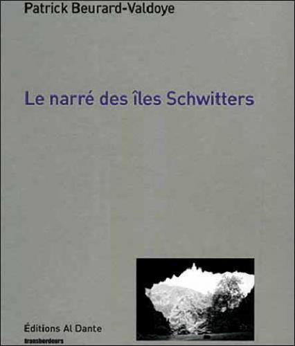 Le narré des îles Schwitters - Patrick Beurard-Valdoye